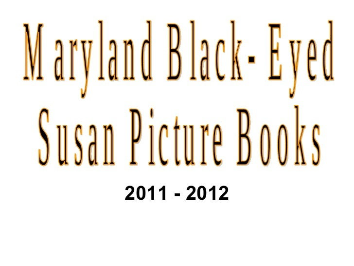 2011 - 2012 Maryland Black- Eyed  Susan Picture Books