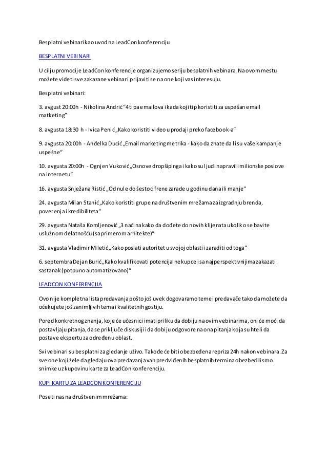 Besplatni vebinari kaouvodnaLeadConkonferenciju BESPLATNIVEBINARI U ciljupromocije LeadConkonferencijeorganizujemoserijube...