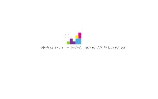 ETEREAWelcome to urban Wi-Fi landscape
