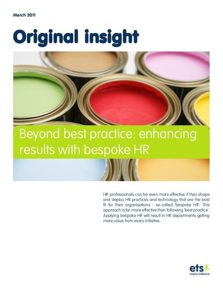 March 2011Original insight  Beyond best practice: enhancing  results with bespoke HR                HR professionals can b...