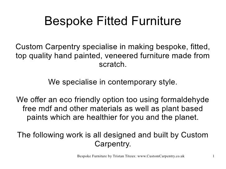 Bespoke Fitted FurnitureCustom Carpentry specialise in making bespoke, fitted,top quality hand painted, veneered furniture...