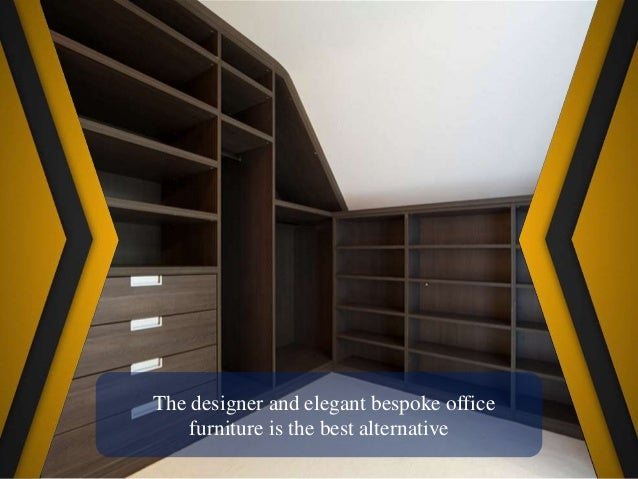 Choose The Furniture Wisely As It Represents Your Style And Standard; 4.  The Designer And Elegant Bespoke Office ...