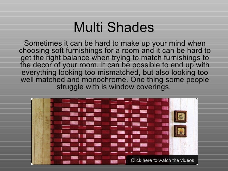 Multi Shades Sometimes it can be hard to make up your mind when choosing soft furnishings for a room and it can be hard to...
