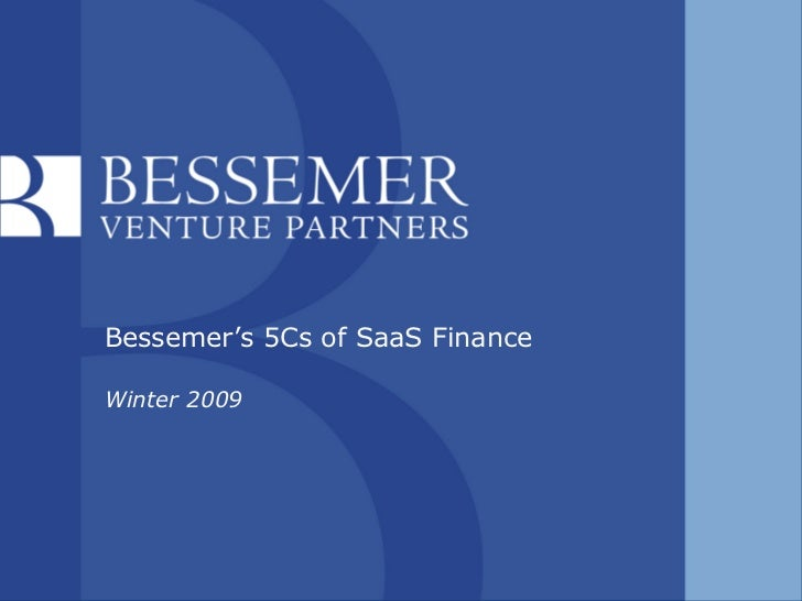Bessemer's 5Cs of SaaS Finance  Winter 2009