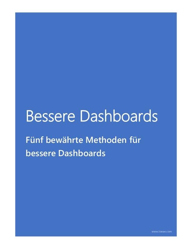 Bessere Dashboards Fünf bewährte Methoden für bessere Dashboards www.toeae.com
