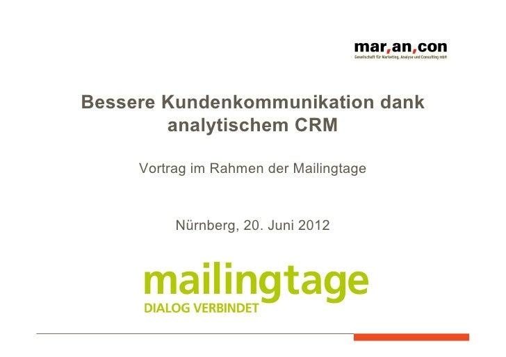 Bessere Kundenkommunikation dank        analytischem CRM     Vortrag im Rahmen der Mailingtage          Nürnberg, 20. Juni...