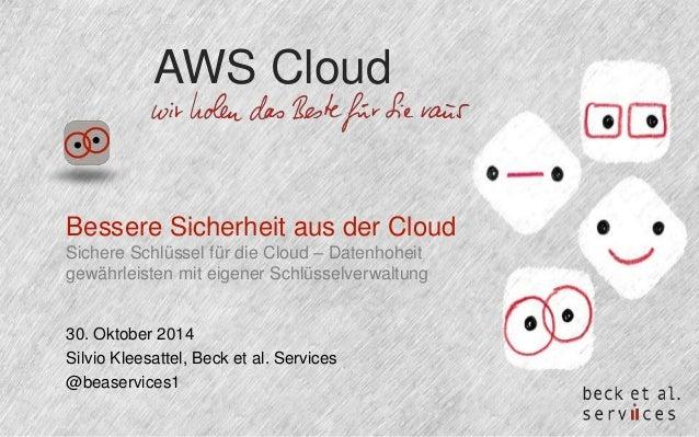 AWS Cloud  Bessere Sicherheit aus der Cloud  Sichere Schlüssel für die Cloud – Datenhoheit  gewährleisten mit eigener Schl...