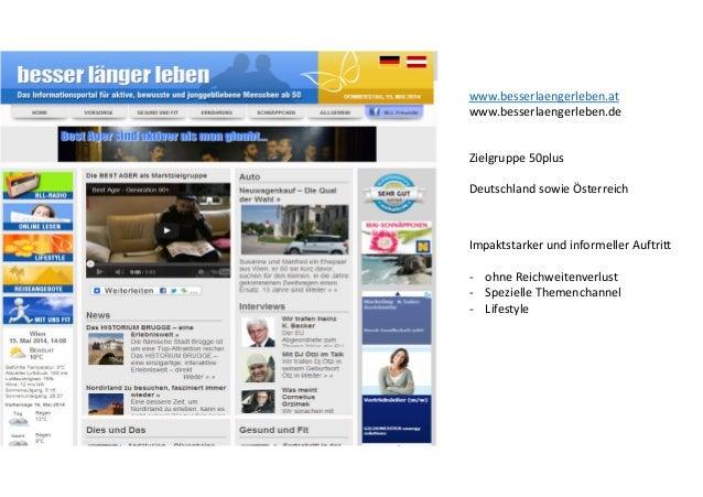 www.besserlaengerleben.at www.besserlaengerleben.de Zielgruppe 50plus Deutschland sowie Österreich Impaktstarker und infor...