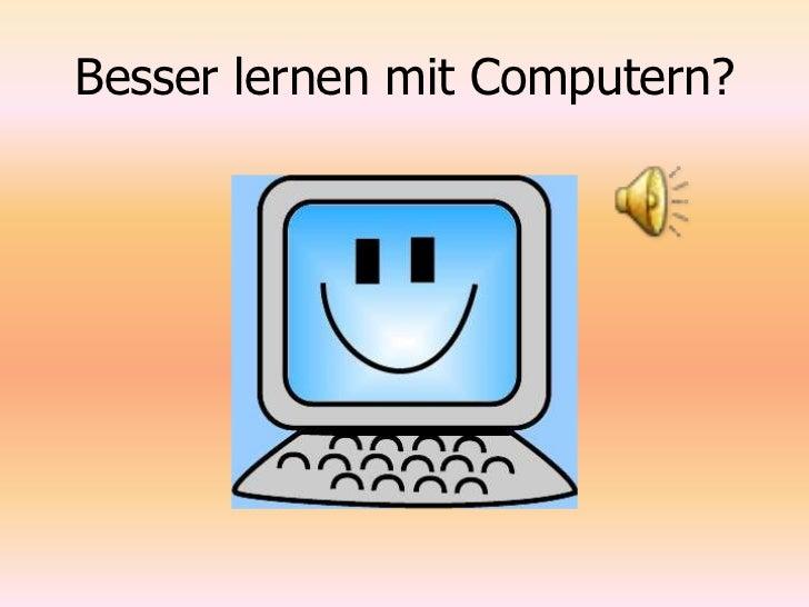 Besser lernen mit Computern?