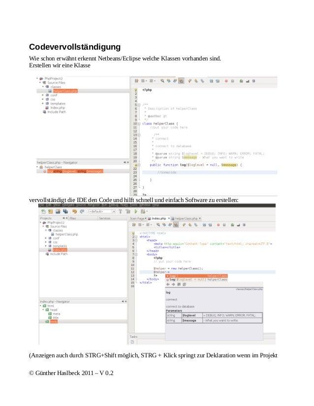 CodevervollständigungWie schon erwähnt erkennt Netbeans/Eclipse welche Klassen vorhanden sind.Erstellen wir eine Klassever...
