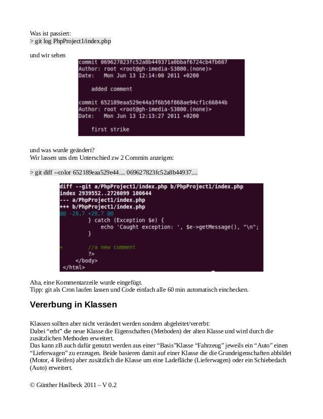 Was ist passiert:> git log PhpProject1/index.phpund wir sehenund was wurde geändert?Wir lassen uns den Unterschied zw 2 Co...
