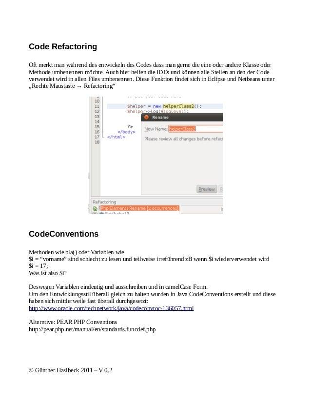 Code RefactoringOft merkt man während des entwickeln des Codes dass man gerne die eine oder andere Klasse oderMethode umbe...