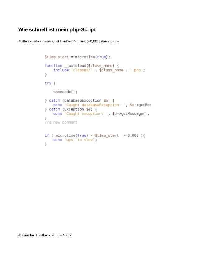 Wie schnell ist mein php-ScriptMillisekunden messen. Ist Laufzeit > 1 Sek (=0,001) dann warne© Günther Haslbeck 2011 – V 0.2