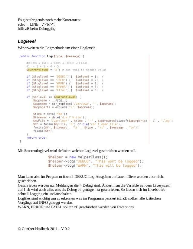 """Es gibt übrigends noch mehr Konstanten:echo __LINE__.""""<br>"""";hilft zB beim DebuggingLoglevelWir erweitern die Logmethode um..."""