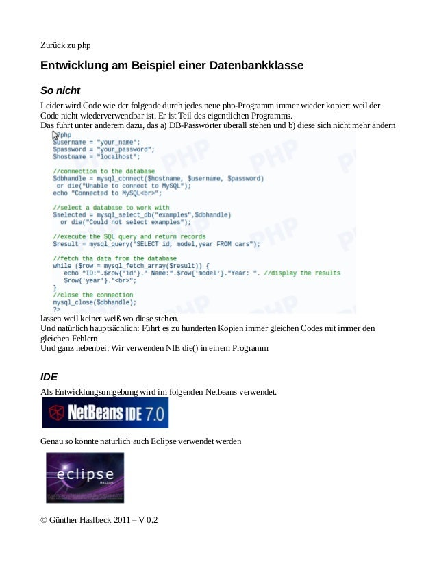 Zurück zu phpEntwicklung am Beispiel einer DatenbankklasseSo nichtLeider wird Code wie der folgende durch jedes neue php-P...