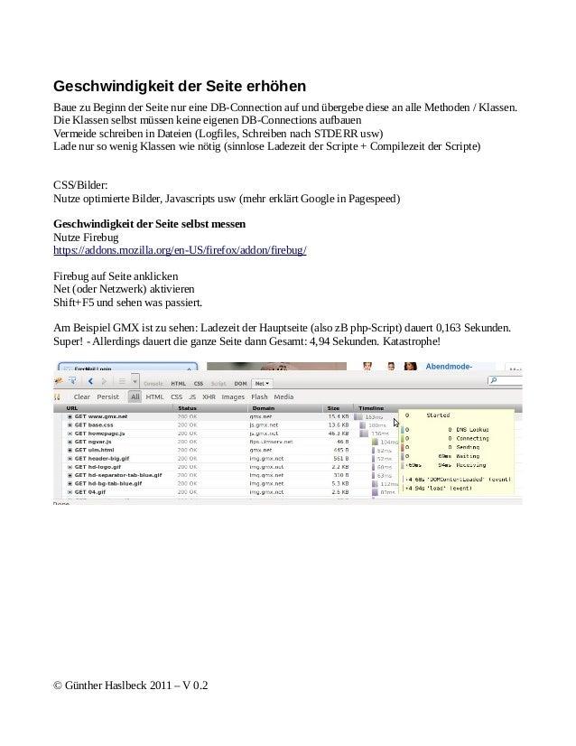 Geschwindigkeit der Seite erhöhenBaue zu Beginn der Seite nur eine DB-Connection auf und übergebe diese an alle Methoden /...