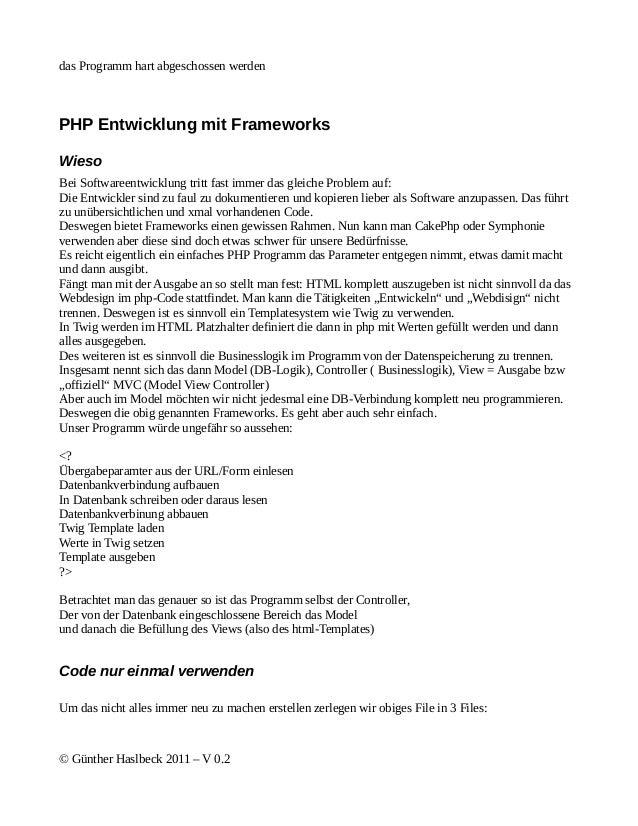 das Programm hart abgeschossen werdenPHP Entwicklung mit FrameworksWiesoBei Softwareentwicklung tritt fast immer das gleic...