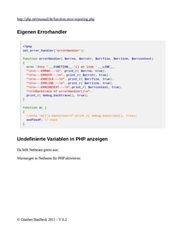 http://php.net/manual/de/function.error-reporting.phpEigenen ErrorhandlerUndefinierte Variablen in PHP anzeigenDa hilft Ne...