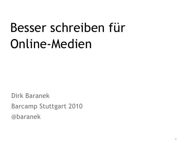 Besser schreiben für Online-Medien   Dirk Baranek Barcamp Stuttgart 2010 @baranek                            1