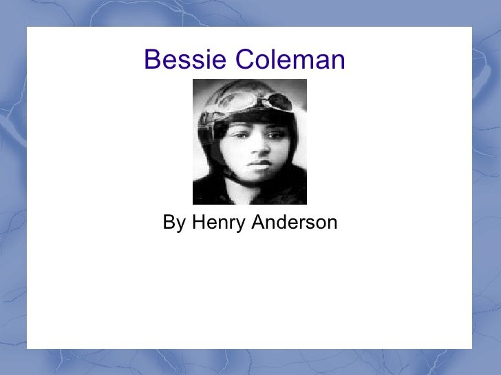 Bessie Coleman  By Henry Anderson