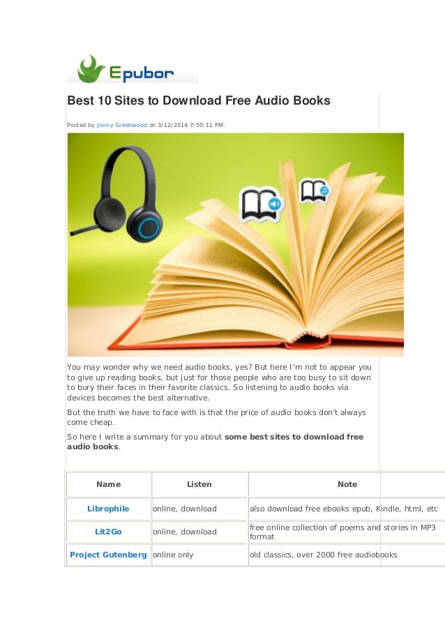 Best 10 Sites to Download Free Audio Books Posted by Jonny Greenwood on 3/12/2014 7:50:11 PM. You may wonder why we need a...