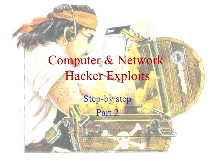 Computer & Network  Hacker Exploits Step-by step Part 2