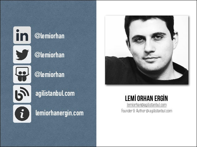 @lemiorhan @lemiorhan @lemiorhan agilistanbul.com lemiorhanergin.com  Lemİ orhan ergİn  lemiorhan@agilistanbul.com Founder...