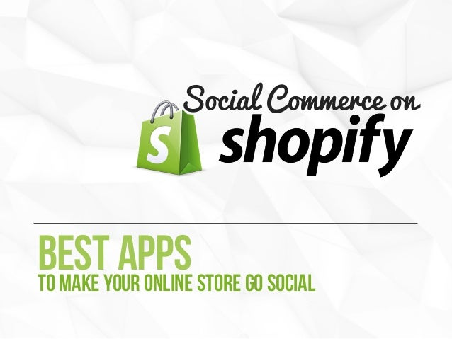 Social Commerce on  Bestyour online store go social apps to make