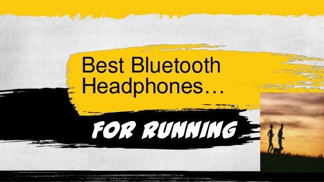 Best BluetoothHeadphones…For running