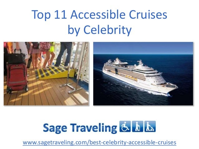 Top 11 Accessible Cruises by Celebrity  www.sagetraveling.com/best-celebrity-accessible-cruises