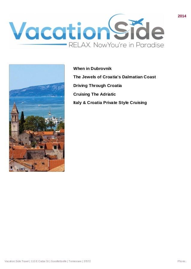 2014 When in Dubrovnik The Jewels of Croatia's Dalmatian Coast Driving Through Croatia Cruising The Adriatic Italy & Croat...