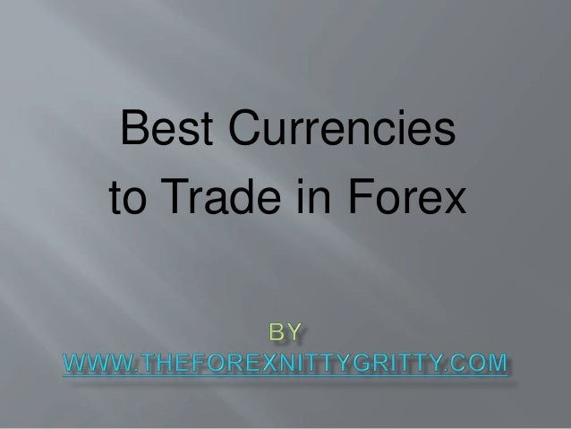 Best Currencies to Trade in Forex