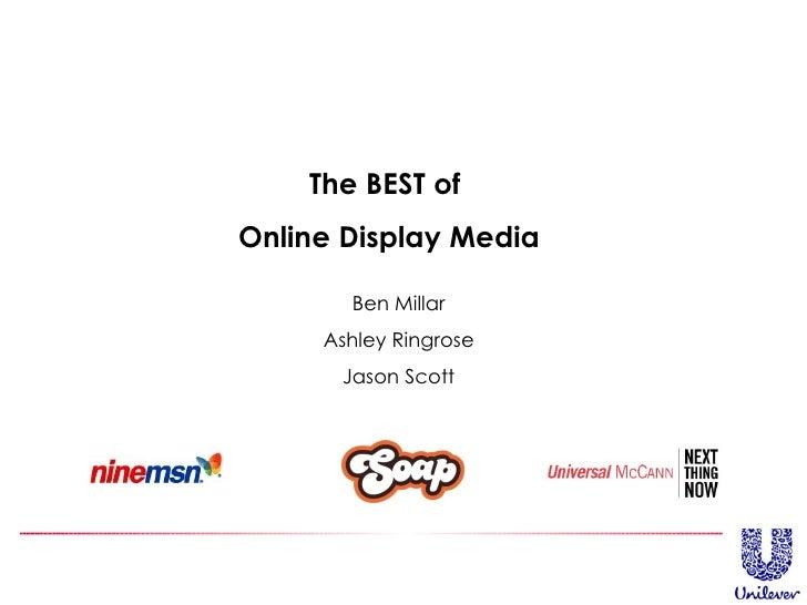 The BEST of  Online Display Media Ben Millar Ashley Ringrose Jason Scott