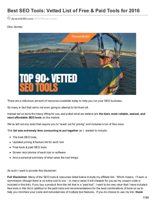 Best SEO Tools: Vetted List of Free & Paid Tools for 2016 dynamik365.com /2016/06/seo-tools/ Dino Gomez There are a ridicu...