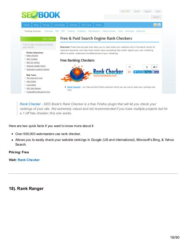 Rank Checker - SEO Book's Rank Checker is a free Firefox plugin that will let you check your rankings of your site. Not ex...