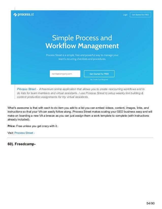 Process Street - A freemium online application that allows you to create reoccurring workflows and to do lists for team me...