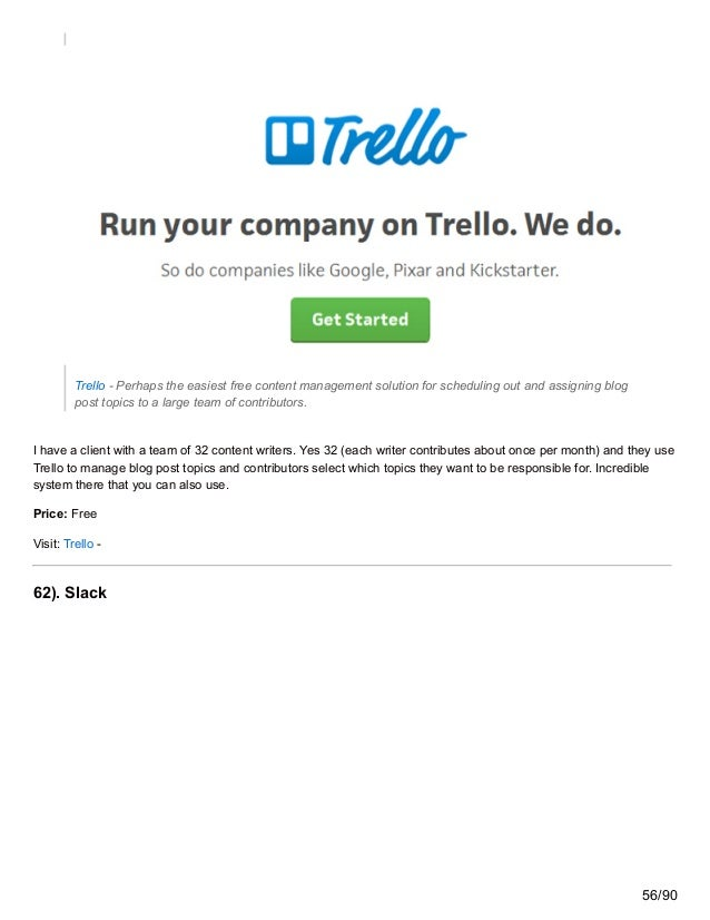 Trello - Perhaps the easiest free content management solution for scheduling out and assigning blog post topics to a large...