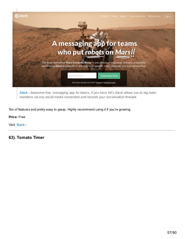 Slack - Awesome free messaging app for teams. If you have VA's Slack allows you to tag team members via any social media c...