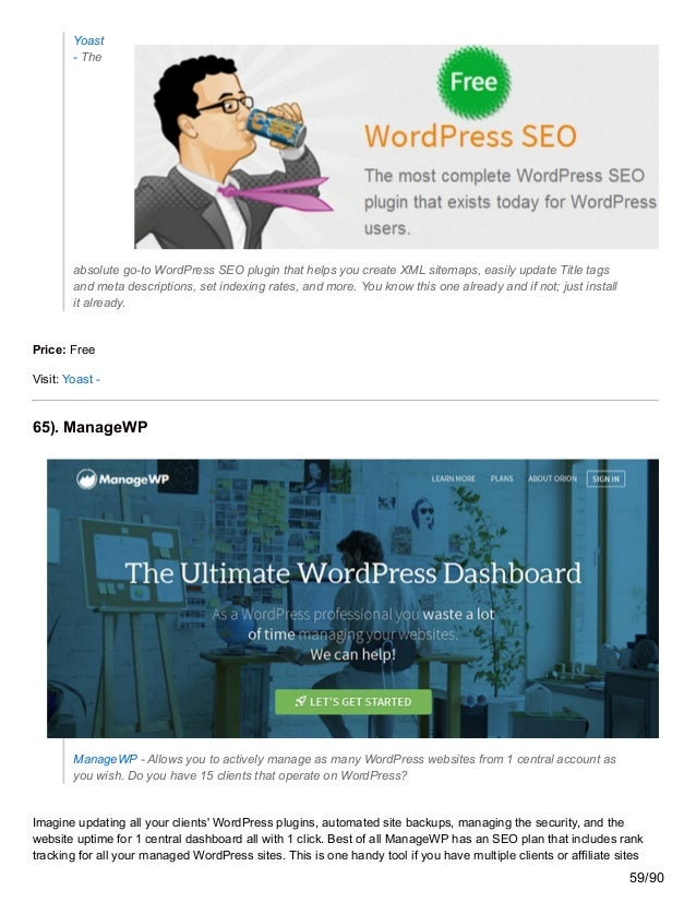 Yoast - The absolute go-to WordPress SEO plugin that helps you create XML sitemaps, easily update Title tags and meta desc...