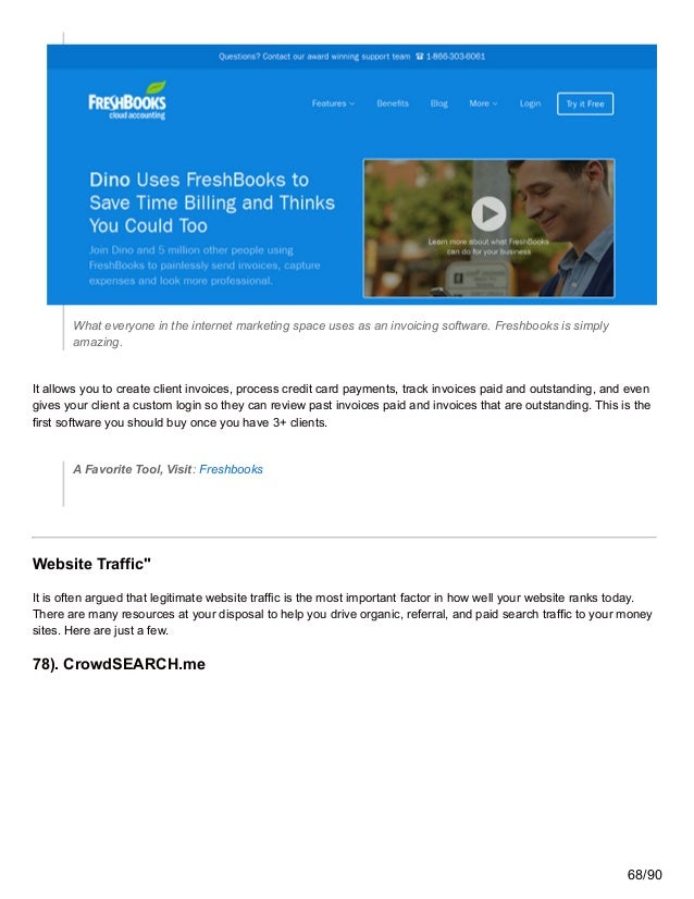 What everyone in the internet marketing space uses as an invoicing software. Freshbooks is simply amazing. It allows you t...