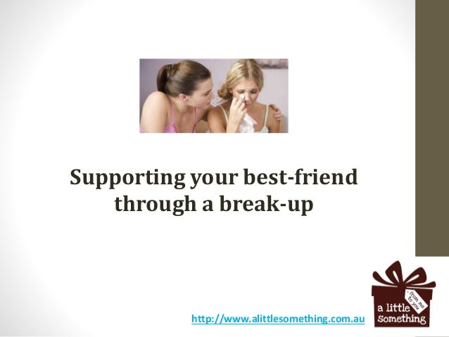 Supporting your best-friend through a break-up http://www.alittlesomething.com.au