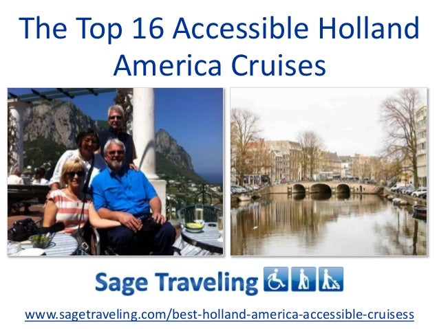 The Top 16 Accessible Holland America Cruises www.sagetraveling.com/best-holland-america-accessible-cruisess