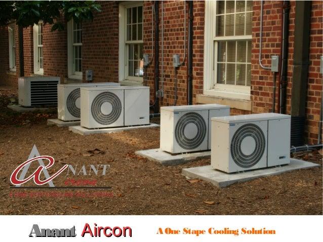 AnantAnant AirconAircon A One Stape Cooling Solution