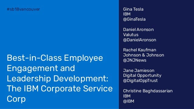 #sb18vancouver Best-in-Class Employee Engagement and Leadership Development: The IBM Corporate Service Corp Gina Tesla IB...