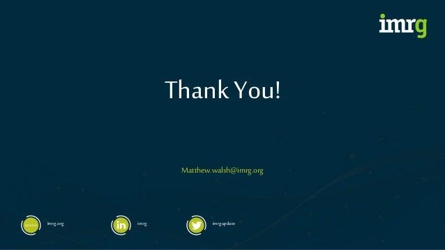 Imrg.org imrg imrgupdate Thank You! Matthew.walsh@imrg.org