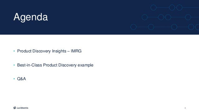 3 Agenda • Product Discovery Insights – IMRG • Best-in-Class Product Discovery example • Q&A