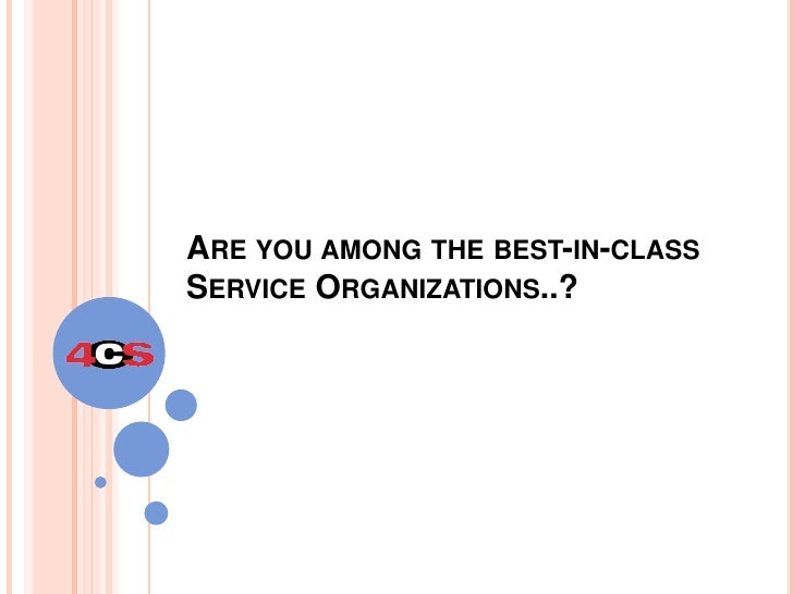 Are you among the best-in-class Service Organizations..?<br />