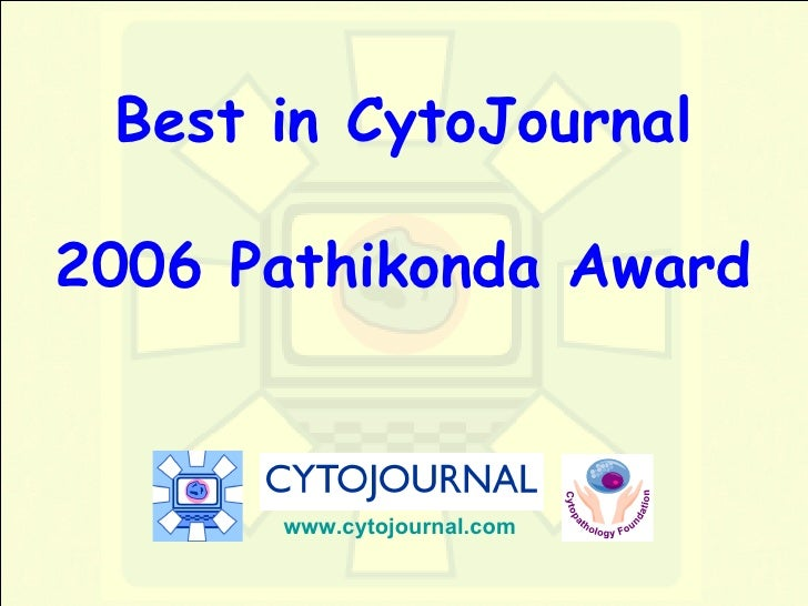 Best in CytoJournal 2006 Pathikonda Award www.cytojournal.com