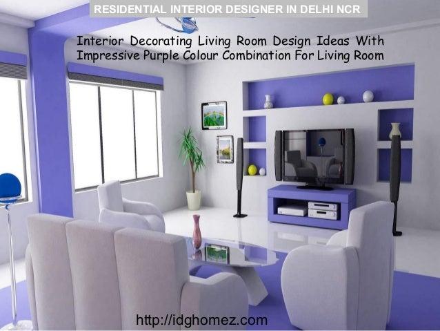 RESIDENTIAL INTERIOR DESIGNER IN DELHI NCR Http://idghomez.com; 4.