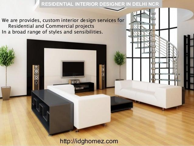 ... INTERIOR DESIGNER IN DELHI NCR Http://idghomez.com; 5.